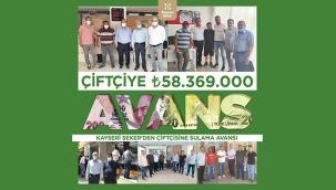 KAYSERİ ŞEKER'DEN ÇİFTÇİSİNE 58 MİLYON LİRALIK SULAMA AVANSI